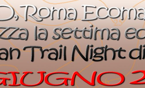 VII Urban Trail Night di Cesano: 11 Giugno